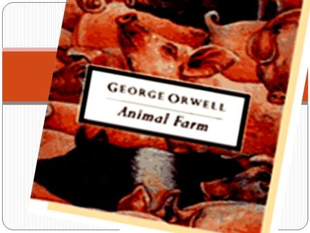 About the Author … George Orwell's real name is Eric Blair.