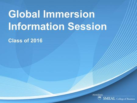 Global Immersion Information Session Class of 2016.