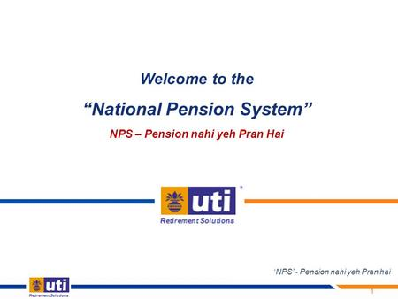 "Welcome to the ""National Pension System"" NPS – Pension nahi yeh Pran Hai 1 'NPS' - Pension nahi yeh Pran hai."