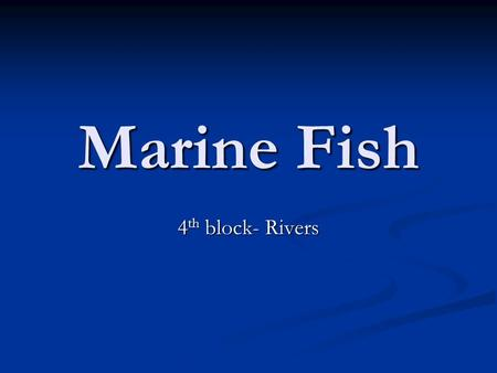 Marine Fish 4th block- Rivers.