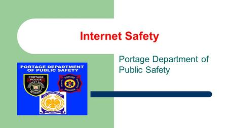 Internet Safety Portage Department of Public Safety.