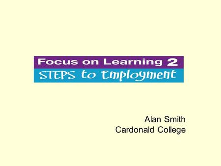 Alan Smith Cardonald College. The project: Scottish Funding Council Strategic Development Fund Collaborative partnership arrangement - Lead college Adam.