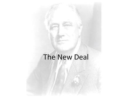 The New Deal. I. New Deal Actions A. Election Franklin Delano Roosevelt in 1932.