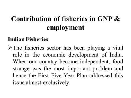 Contribution of fisheries in GNP & employment