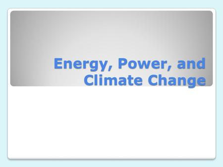 Energy, Power, and Climate Change. Chapter 7.1 Energy degradation and power generation.