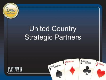 United Country Strategic Partners. Agenda First Neighbor Program Overview –John Deere –WildBlue –Purina Mills –Ducks Unlimited –Rocky Mountain Elk Foundation.