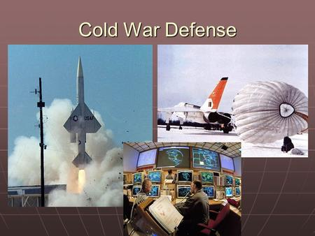 Cold War Defense. Canada's Cold War Defensive Strategy __________________ __________________ NATO (Canada, USA and Western Europe)NATO (Canada, USA and.