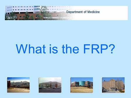 What is the FRP?. Faculty Remuneration Plan (FRP) Each month, the DOM captures the year-to-date revenues and expenses that are directly attributable to.