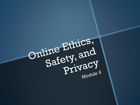 Online Ethics, Safety, and Privacy Module 6.  Go to www.brainpop.com www.brainpop.com  Follow these breadcrumbs: Engineering & Technology Digital Citizenship,