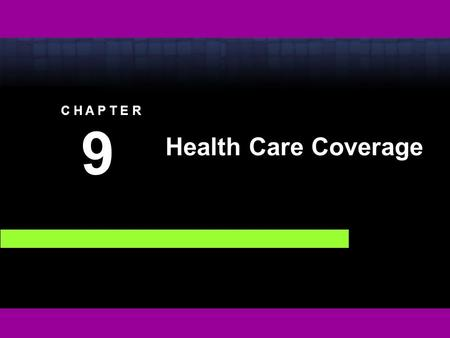 C H A P T E R 9 9 Health Care Coverage. Copyright © 2008 Thomson Delmar Learning, a division of Thomson Learning Inc. All rights reserved. 9 - 2 Fundamentals.