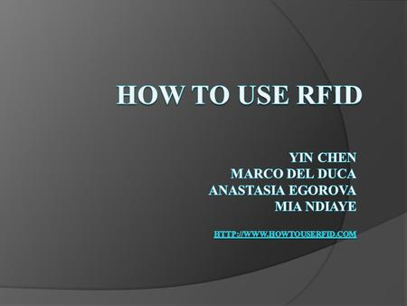 Overview  What is RFID?  How to use it?  Relevant links  Future Trends  Bibliography.