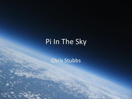 Pi In The Sky Chris Stubbs. What's in the HAB kit Balloon (keep this safe) Parachute PITS kit Raspberry Pi Model A (for flight) + SD + Camera Raspberry.