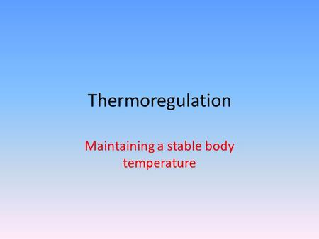Maintaining a stable body temperature