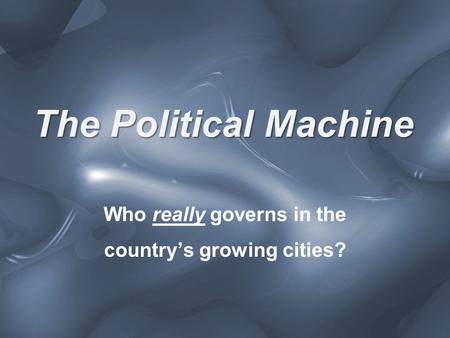 The Political Machine Who really governs in the country's growing cities?