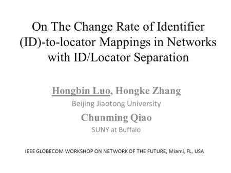 On The Change Rate of Identifier (ID)-to-locator Mappings in Networks with ID/Locator Separation Hongbin Luo, Hongke Zhang Beijing Jiaotong University.