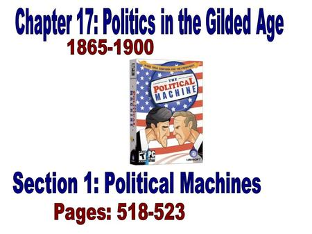Section 1: Political Machines