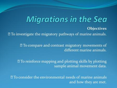 Migrations in the Sea Objectives