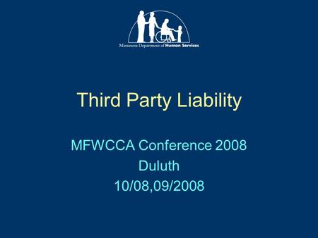 Third Party Liability MFWCCA Conference 2008 Duluth 10/08,09/2008.