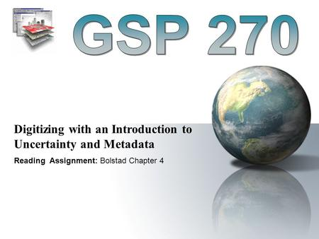 GSP 270 Digitizing with an Introduction to Uncertainty and Metadata