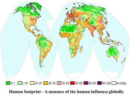 Human footprint – A measure of the human influence globally.