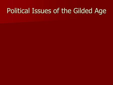 Political Issues of the Gilded Age. Political Machines Political Machines Organized group that controlled a political party in a city Organized group.