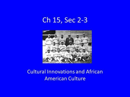 Cultural Innovations and African American Culture