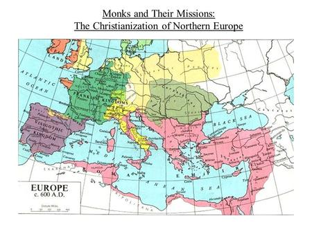 Monks and Their Missions: The Christianization of Northern Europe