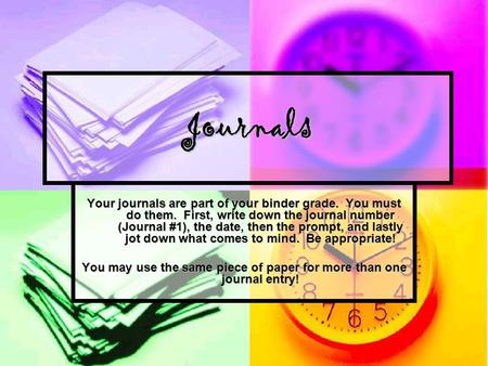 You may use the same piece of paper for more than one journal entry!