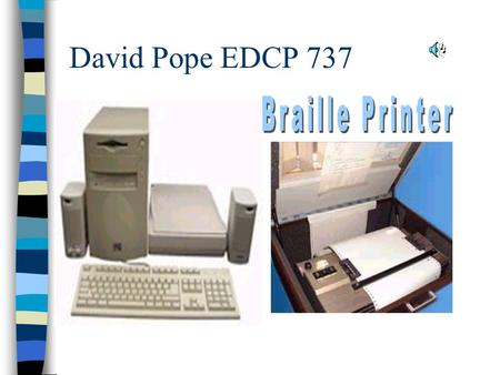 David Pope EDCP 737 On Adaptive Technology for the Blind.