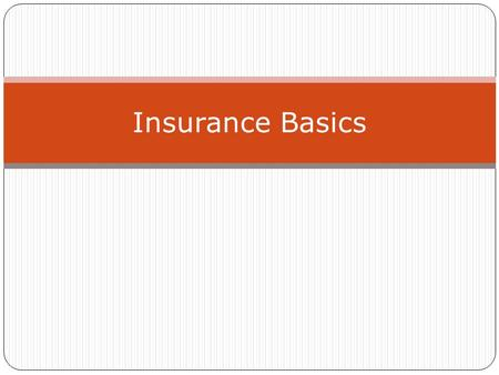 Insurance Basics. Why Do You Need Insurance? Help you pay for things that could happen to you that you cannot afford Law says you need to pay to compensate.