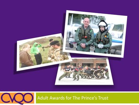 Adult Awards for The Prince's Trust. Programme What awards do we offer? Who's eligible? ILM L2 ILM L3 ILM Corporate Membership Why get involved? We're.
