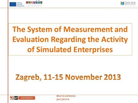 The System of Measurement and Evaluation Regarding the Activity of Simulated Enterprises Multilateral projects.