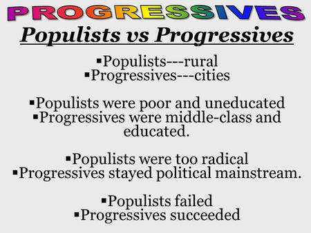 Populists vs Progressives