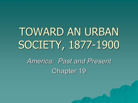 TOWARD AN URBAN SOCIETY,