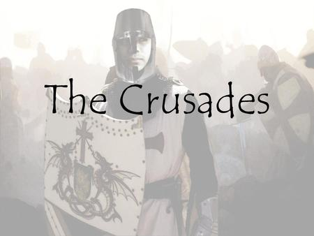 "The Crusades. What is a crusade? A crusade was a ""Holy War"" between European Christians and the Muslim Turks."