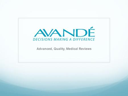 Advanced, Quality, Medical Reviews. Founded in 2010, Avandé's quality of service is a direct result of the vast industry expertise and wealth of experience.