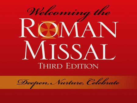 New Words, Deeper Meaning, Same Mass A Pastoral Letter on the New Roman Missal by the Most Rev. Plácido Rodríguez, CMF.