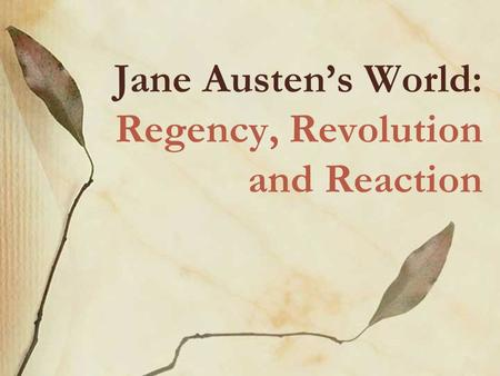 Jane Austen's World: Regency, Revolution and Reaction