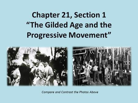 "Chapter 21, Section 1 ""The Gilded Age and the Progressive Movement"""