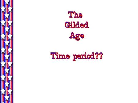 What is the Gilded Age? Mark Twain co-authored a novel entitled The Gilded Age in 1873. The process of gilding involves applying a thin layer of gold.