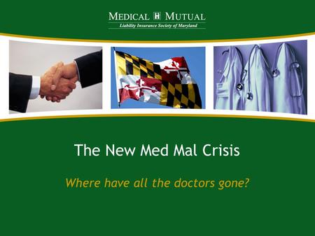 The New Med Mal Crisis Where have all the doctors gone?