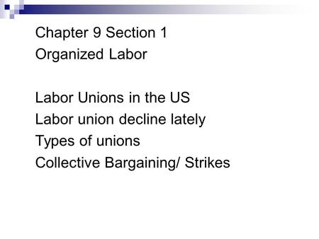 Chapter 9 - Labor Chapter 9 Section 1 Organized Labor