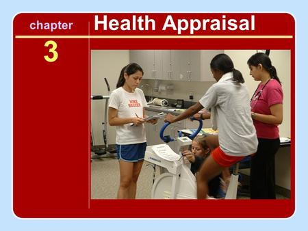 Chapter 3 Health Appraisal. Evaluating Health Status Categories M edical history review R isk factor assessment and stratification P rescribed medications.
