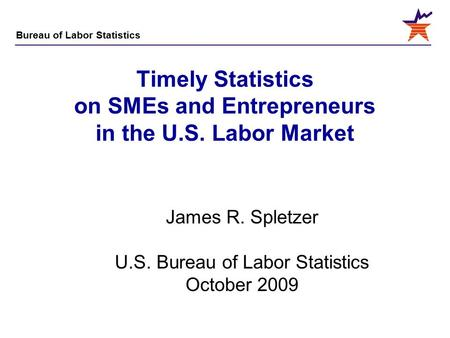 Business employment dynamics david m talan branch chief for Bureau of labor statistics