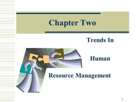 1 Chapter Two Trends In Human Resource Management.