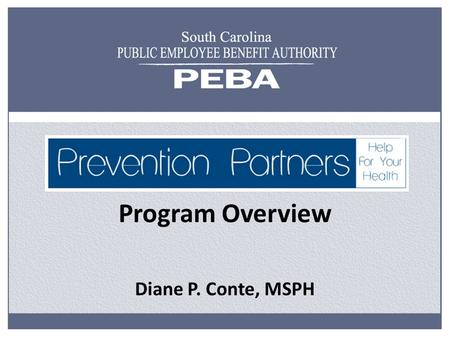 Program Overview Diane P. Conte, MSPH. Integrated Health Management Supporting Quality Management The process that enables providers, employers and consumers.