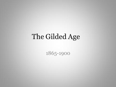 The Gilded Age 1865-1900. Second Industrial Revolution Railroad expansion New Inventions – Telephone, typewriter, cars, etc. New Energy Sources found.