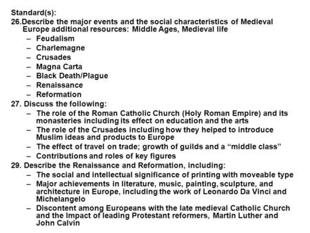 The features of the middle ages