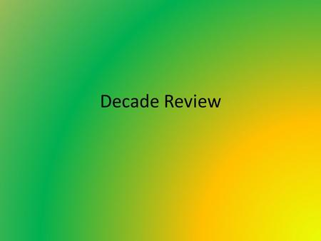 Decade Review. Long hot summers U-2 incident Détente Freedom Summer Greensboro sit-ins 1960s What else happened?