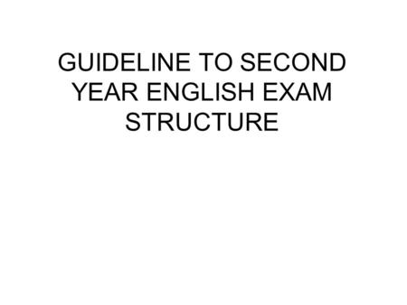 GUIDELINE TO SECOND YEAR ENGLISH EXAM STRUCTURE